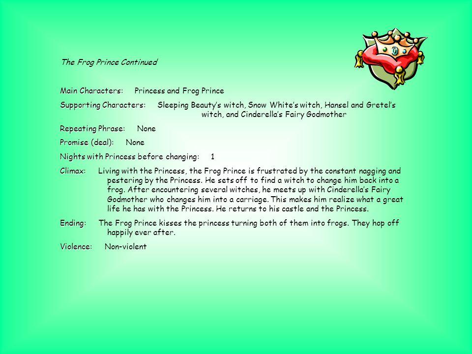 The Frog Prince (Ormerod) Main Characters: Main Characters: Princess and Frog Prince Supporting Characters: Supporting Characters: Queen Repeating Phr