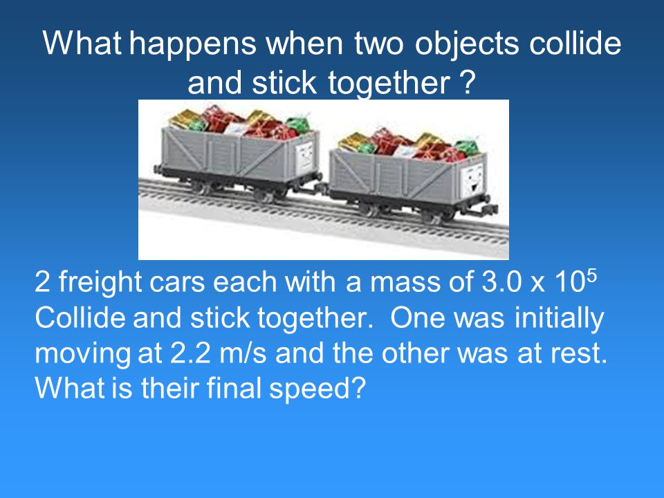 What happens when two objects collide and stick together .
