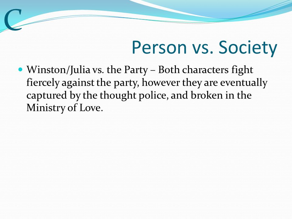 Person vs.Society Winston/Julia vs.