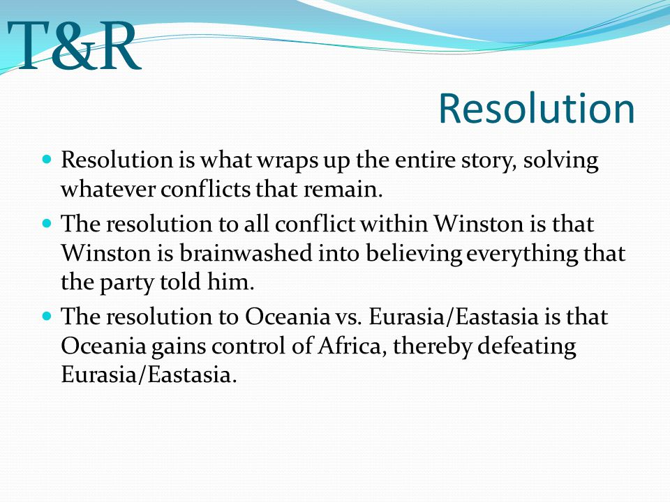 Resolution Resolution is what wraps up the entire story, solving whatever conflicts that remain.