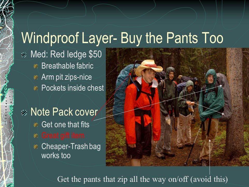 Windproof Layer- Buy the Pants Too Med: Red ledge $50 Breathable fabric Arm pit zips-nice Pockets inside chest Note Pack cover Get one that fits Great