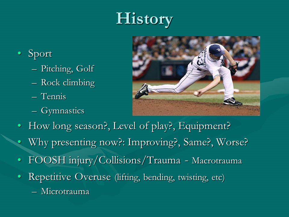 History SportSport –Pitching, Golf –Rock climbing –Tennis –Gymnastics How long season?, Level of play?, Equipment?How long season?, Level of play?, Eq
