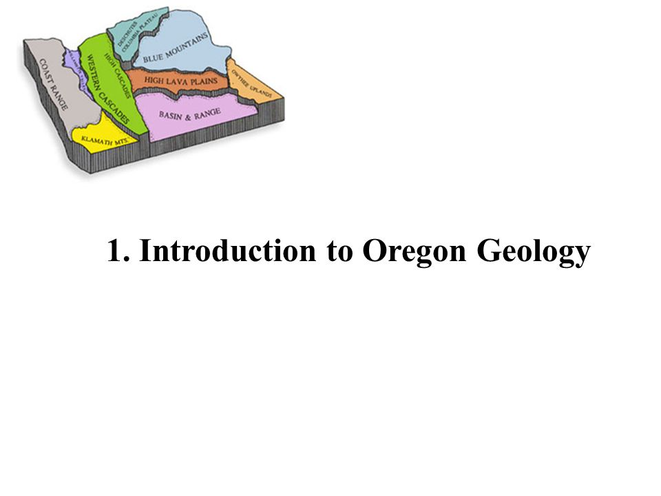 3. Oregon's geologic history – Emphasis on Corvallis.