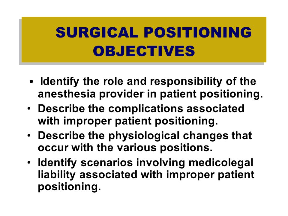 Preoperative History and Physical Assessment Preexisting patient attributes associated with increased incidence of perioperative neuropathies: –extremes of age or body weight, –preexisting neurologic symptoms, –diabetes mellitus, –peripheral vascular disease, –alcohol dependency, –smoking, –and arthritis.