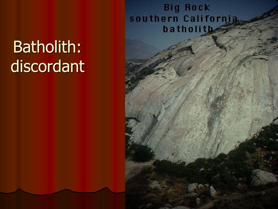 Batholith: discordant