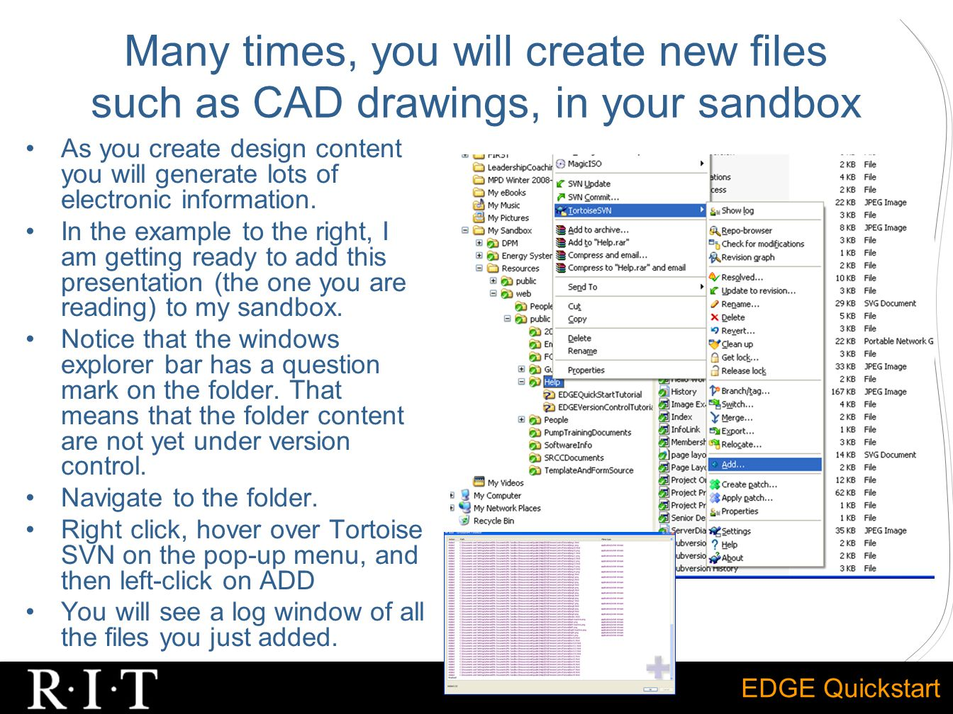 EDGE Quickstart Many times, you will create new files such as CAD drawings, in your sandbox As you create design content you will generate lots of ele
