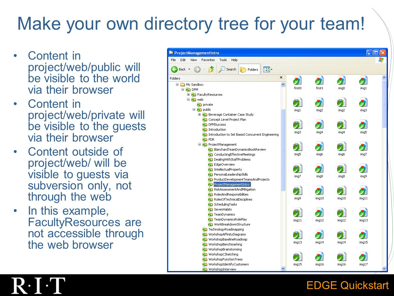 EDGE Quickstart Make your own directory tree for your team! Content in project/web/public will be visible to the world via their browser Content in pr