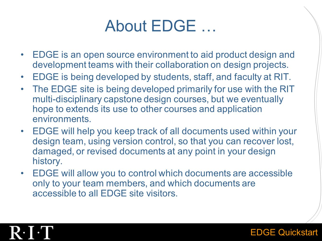 EDGE Quickstart About EDGE … EDGE is an open source environment to aid product design and development teams with their collaboration on design projects.