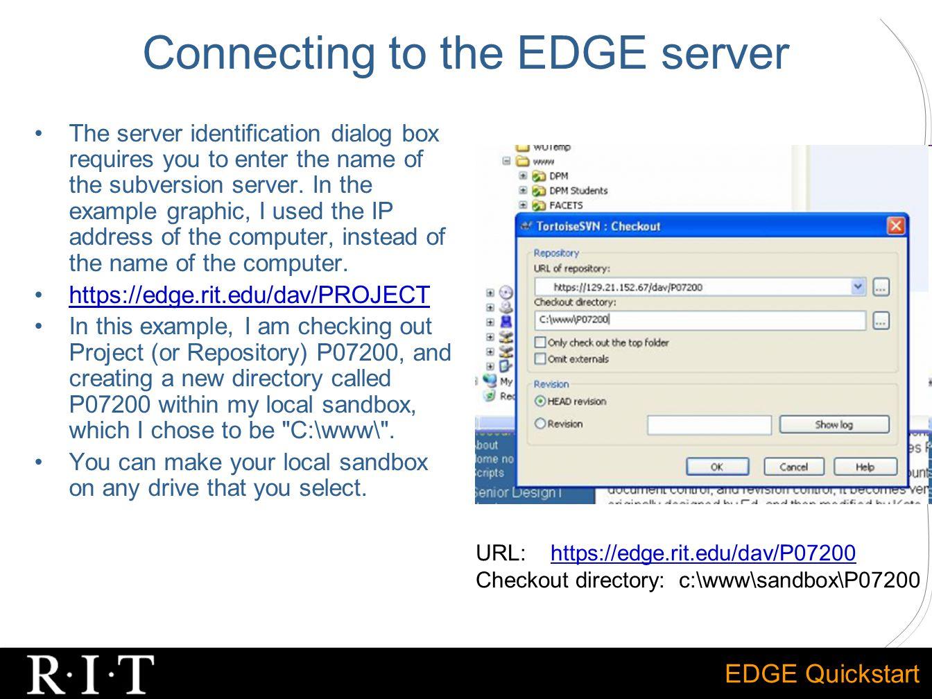 EDGE Quickstart Where to go for more help… https://edge.rit.edu/content/Resources/public/Help/Subversion%20Help