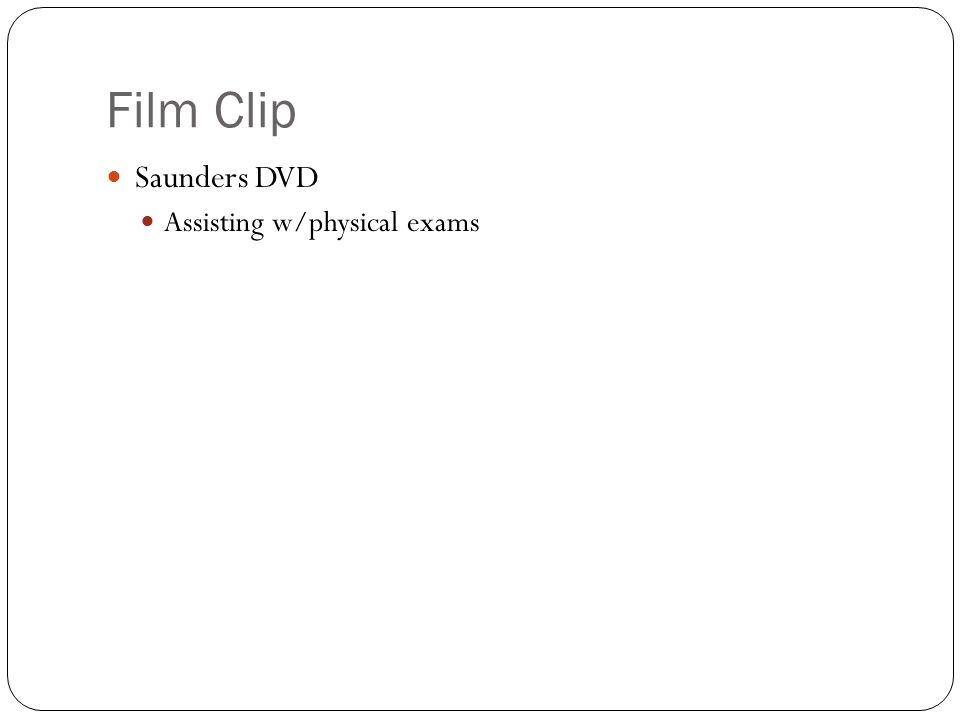 Film Clip Saunders DVD Assisting w/physical exams