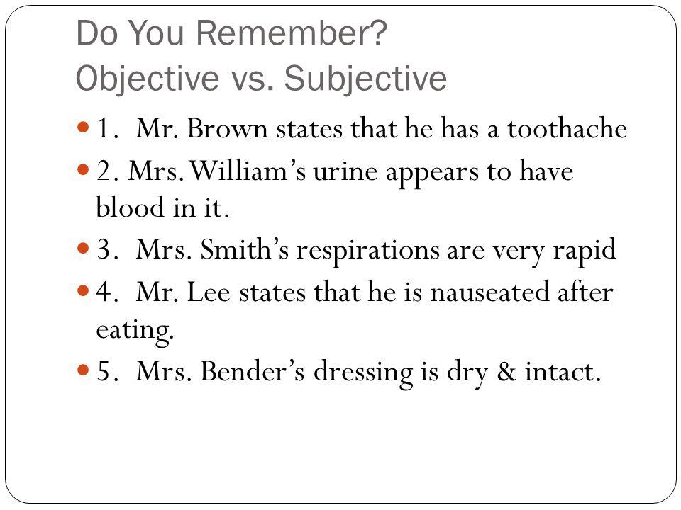 Do You Remember. Objective vs. Subjective 1. Mr.