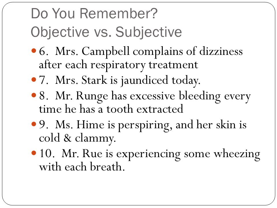 Do You Remember. Objective vs. Subjective 6. Mrs.