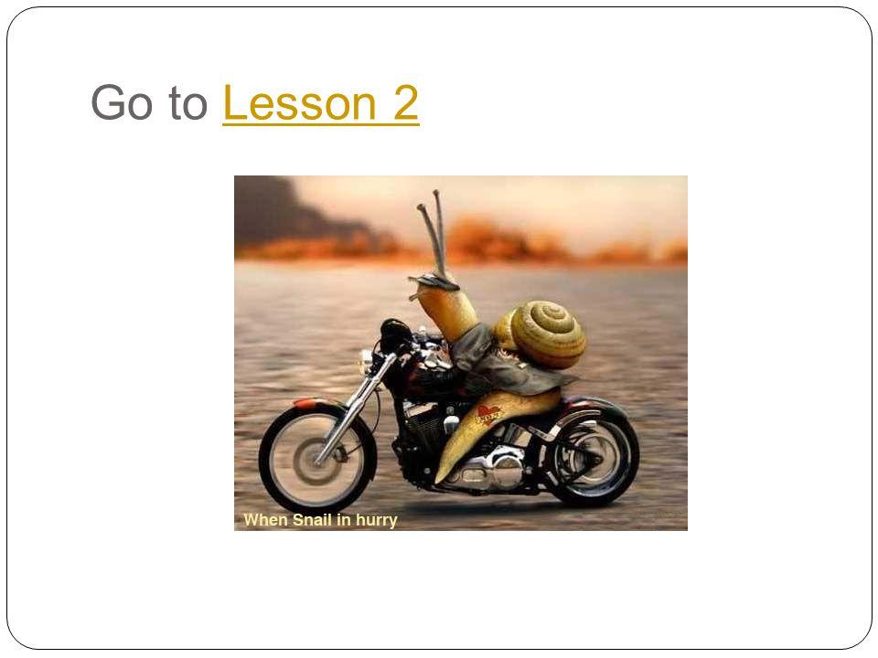 Go to Lesson 2Lesson 2