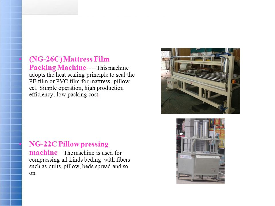 (NG-26C) Mattress Film Packing Machine---- This machine adopts the heat sealing principle to seal the PE film or PVC film for mattress, pillow ect. Si
