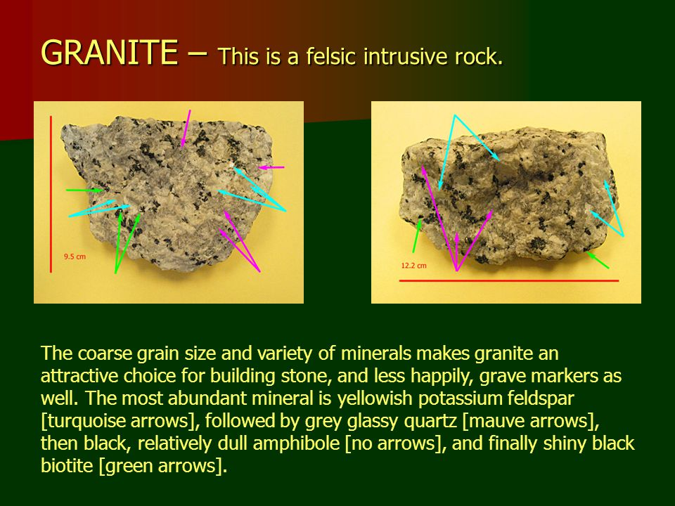 GRANITE – This is a felsic intrusive rock.