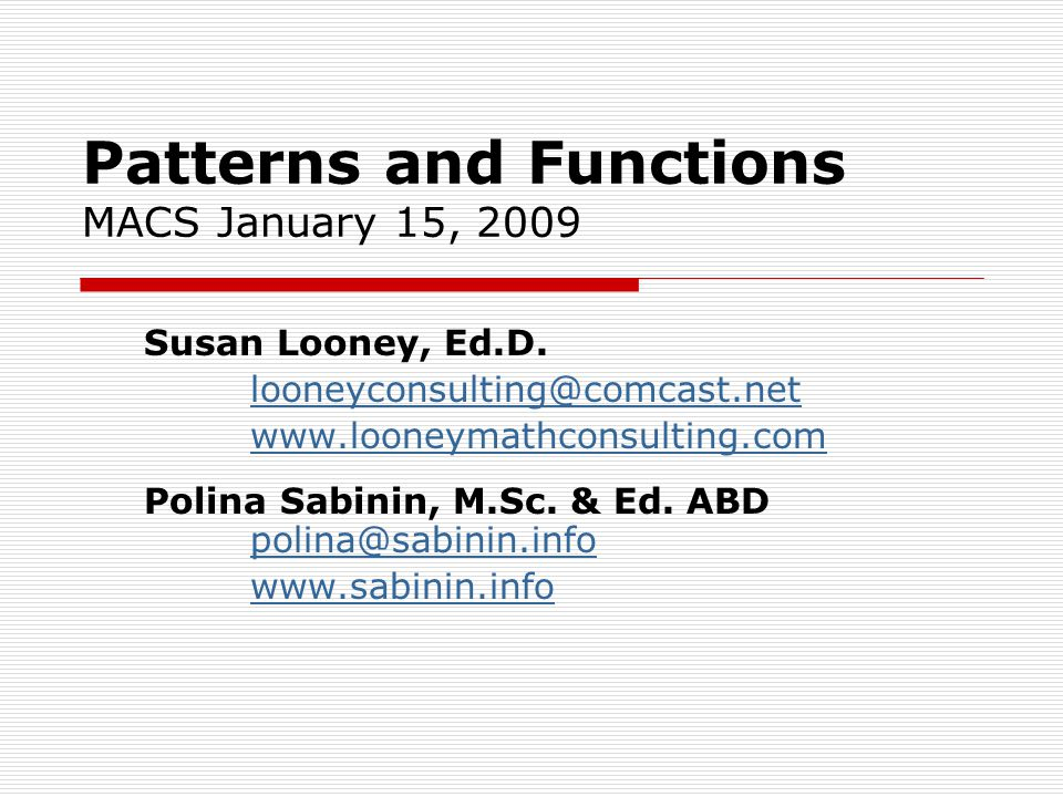 Patterns and Functions MACS January 15, 2009 Susan Looney, Ed.D.