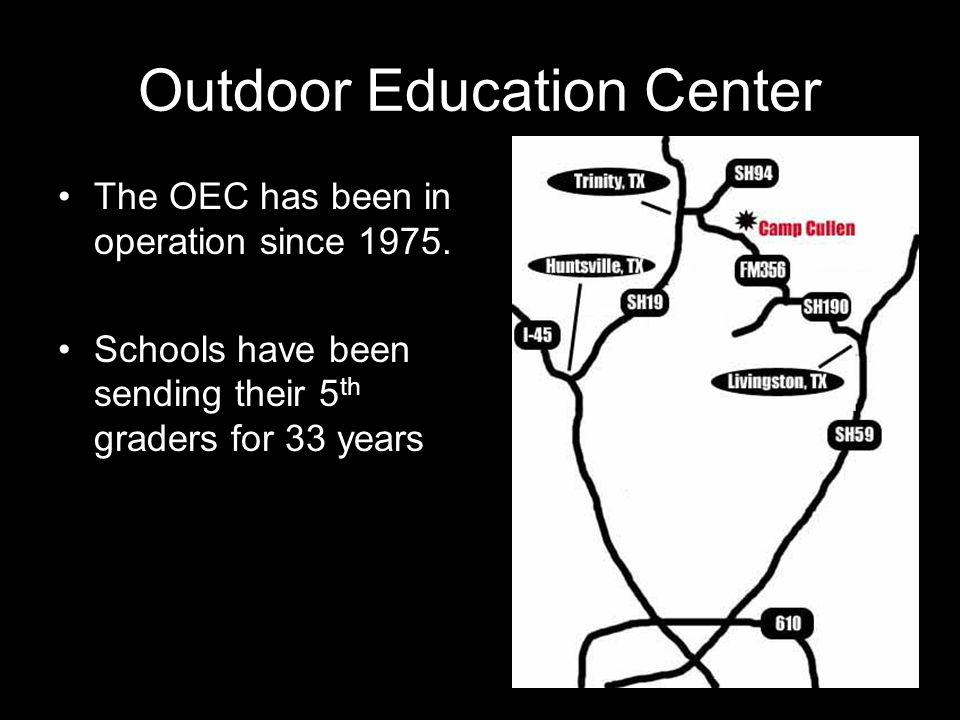 Outdoor Education Center The OEC has been in operation since 1975.