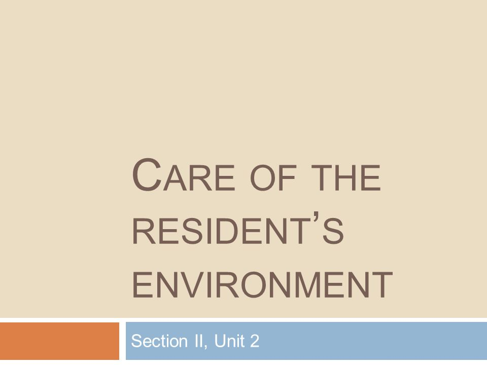 C ARE OF THE RESIDENT ' S ENVIRONMENT Section II, Unit 2