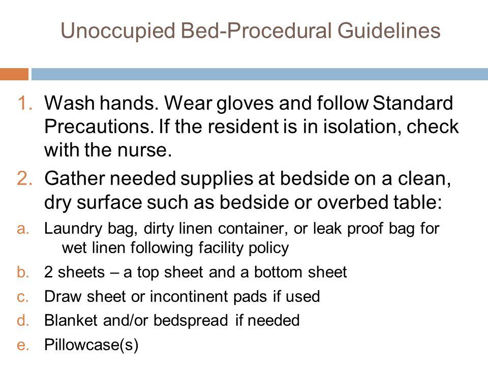 Unoccupied Bed-Procedural Guidelines 1.Wash hands.