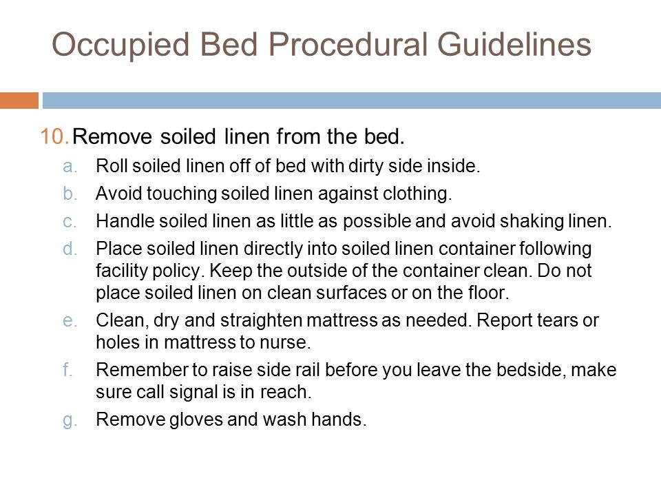 Occupied Bed Procedural Guidelines 10.Remove soiled linen from the bed.