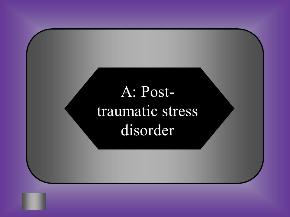 A:B: Post-traumatic stress disorder Panic disorder #4 Reliving an accident in nightmares and flashbacks is a symptom of C:D: Obsessive compulsive disorder Bipolar disorder