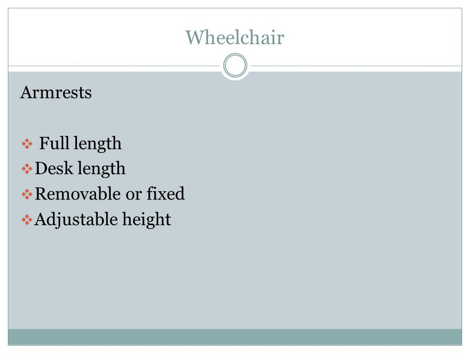 Wheelchair Drive wheels – the large wheels used for propulsion Outer rim – used by the patient to propel the wheelchair Projections – for patients with decrease ability to grasp