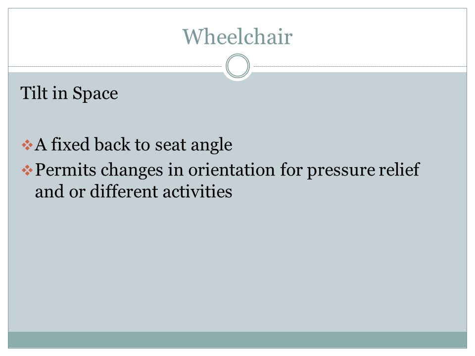 Wheelchair Footrests/Leg-rests  Fixed or removable  Pivoting or non-pivoting  Elevating leg-rests  Calf supports