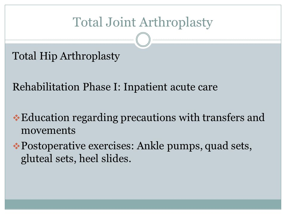 Total Joint Arthroplasty Total Hip Precautions Patients should not:  Flex the hip more than 90 degrees  Cross the affected leg over midline  Internally rotate the hip  Check weight-bearing precautions