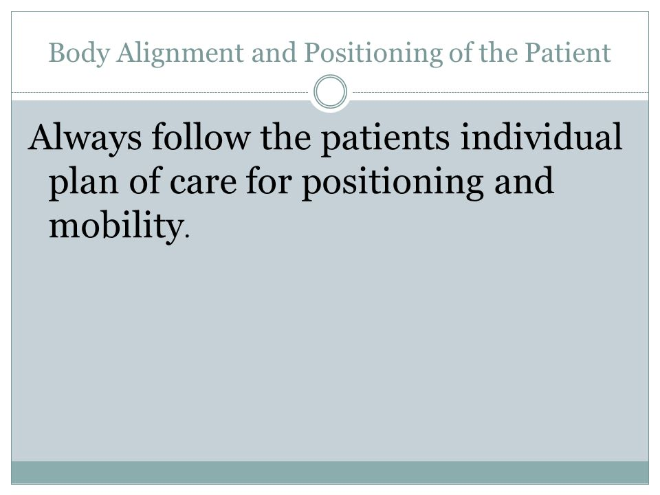 Body Alignment and Positioning of the Patient Sitting  90-90-90.