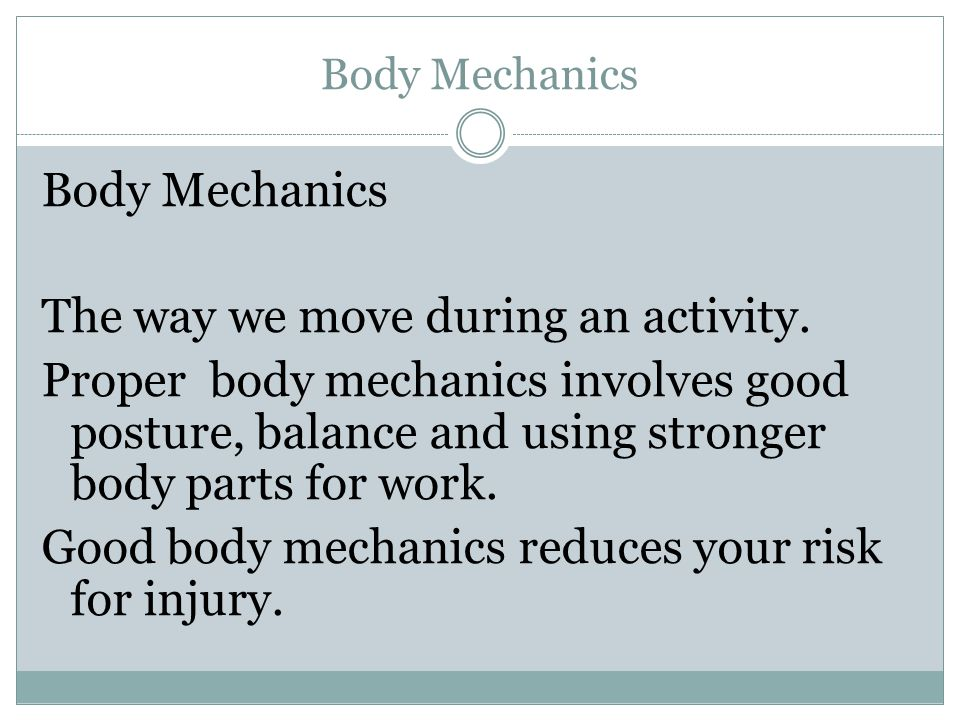 Body Mechanics, Ambulation and Mobility