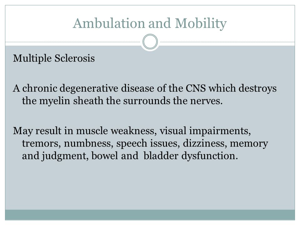 Ambulation and Mobility Stroke (Cerebral vascular Accident) A blockage or hemorrhage of a blood vessel leading to the brain, causing inadequate oxygen supply and damage to brain tissue.