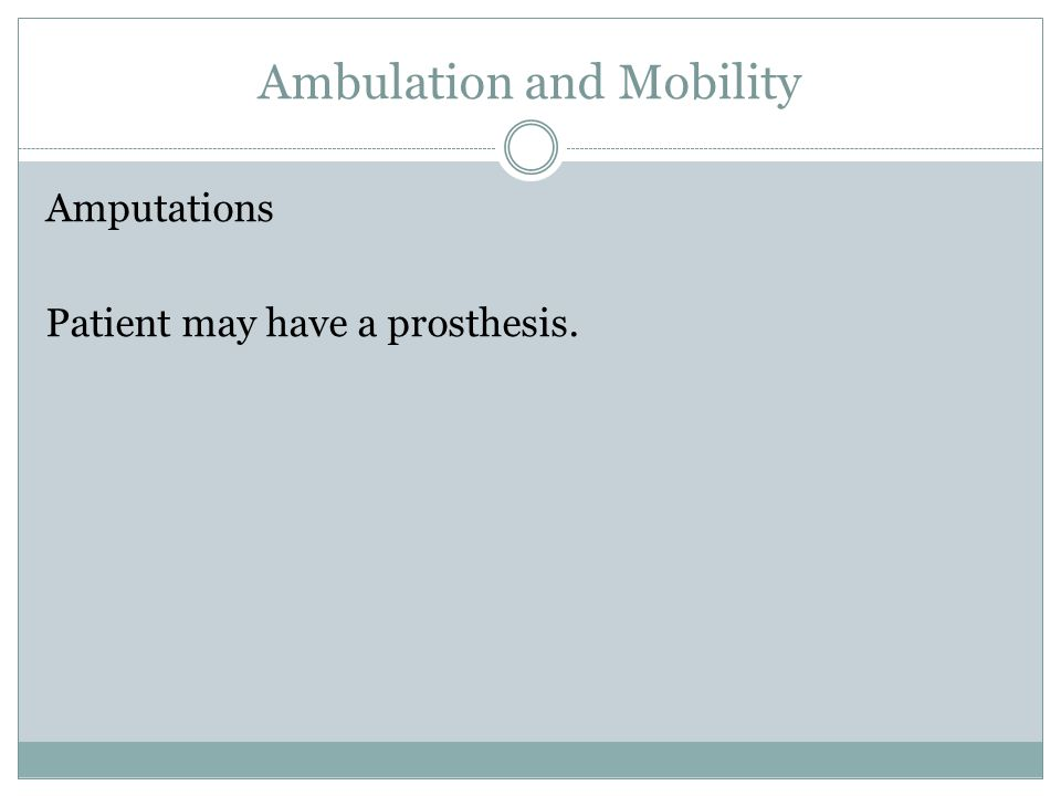 Ambulation and Mobility Arthritis Acute or chronic inflammation of the joint resulting in pain and stiffness.