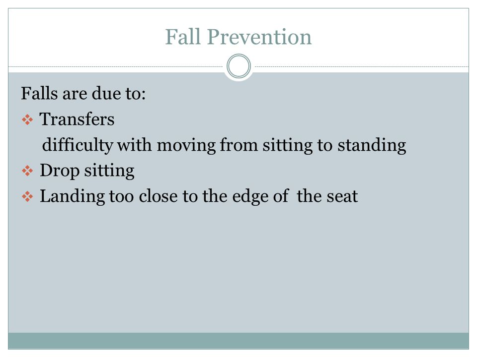 Fall Prevention Falls are not part of the normal aging process.