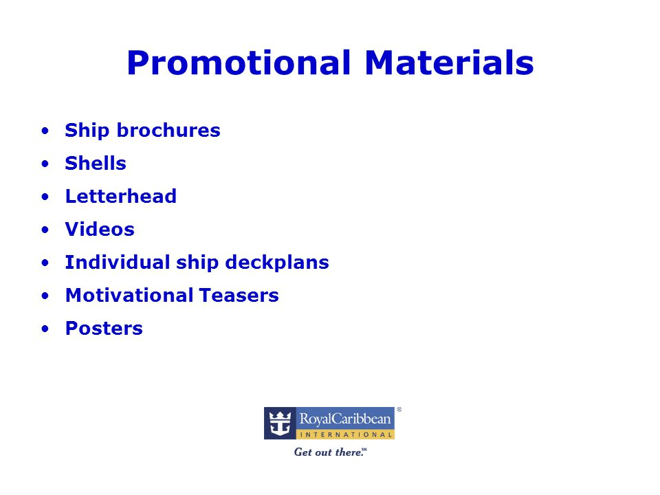 Promotional Materials Ship brochures Shells Letterhead Videos Individual ship deckplans Motivational Teasers Posters