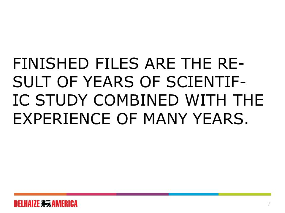 7 FINISHED FILES ARE THE RE- SULT OF YEARS OF SCIENTIF- IC STUDY COMBINED WITH THE EXPERIENCE OF MANY YEARS.