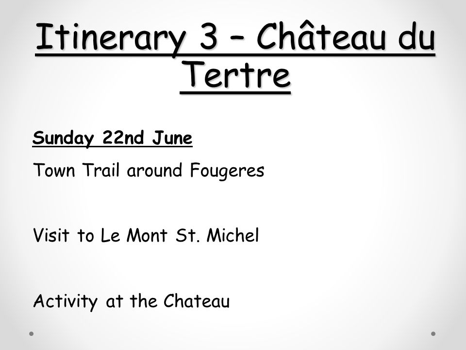 Itinerary 3 – Château du Tertre Sunday 22nd June Town Trail around Fougeres Visit to Le Mont St.