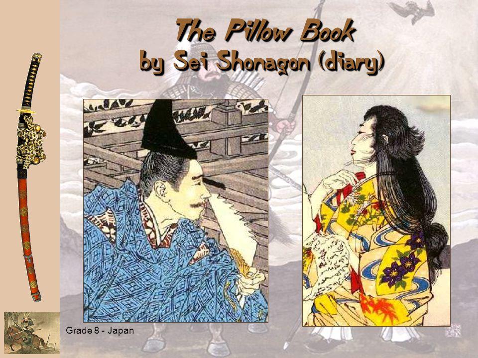 Grade 8 - Japan The Pillow Book by Sei Shonagon (diary)