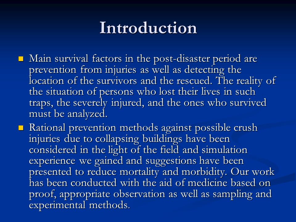 Introduction Main survival factors in the post-disaster period are prevention from injuries as well as detecting the location of the survivors and the rescued.