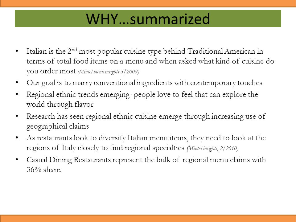 Italian is the 2 nd most popular cuisine type behind Traditional American in terms of total food items on a menu and when asked what kind of cuisine d