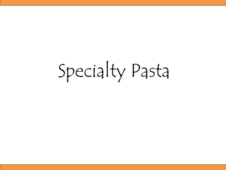 Specialty Pasta