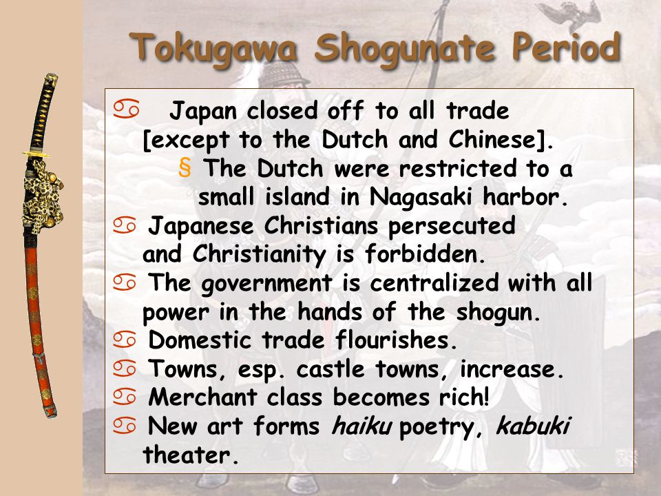Tokugawa Ieyasu (1543- 1616) Appointed shogun by the Emperor.  Appointed shogun by the Emperor.  Four-class system laid down with marriage restricte