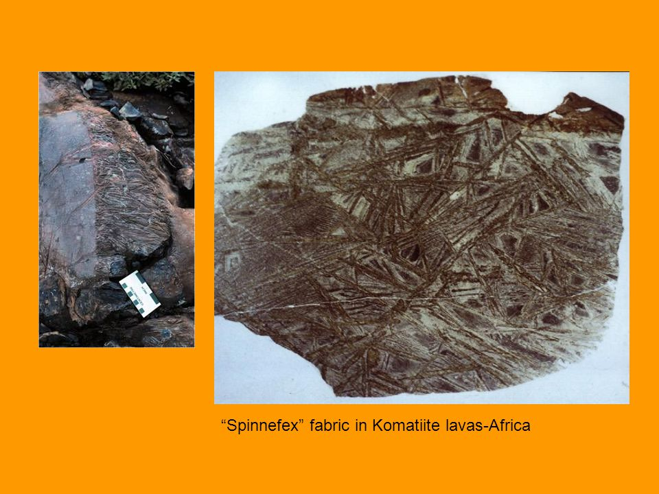 Spinnefex fabric in Komatiite lavas-Africa