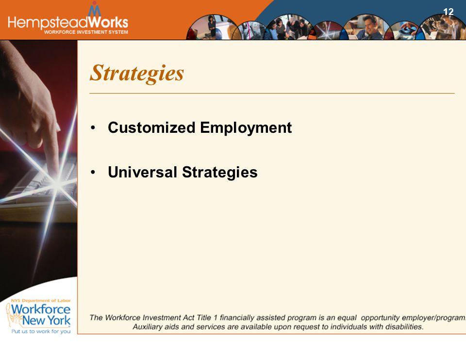 12 Strategies Customized Employment Universal Strategies