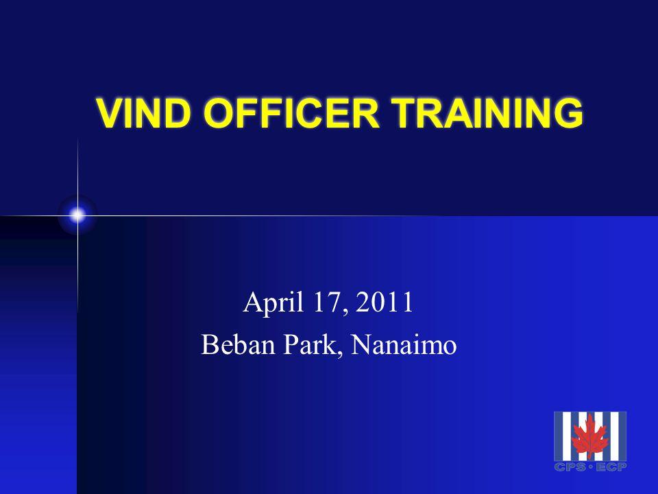 VIND OFFICER TRAINING April 17, 2011 Beban Park, Nanaimo