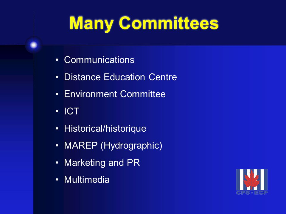 Many Committees Communications Distance Education Centre Environment Committee ICT Historical/historique MAREP (Hydrographic) Marketing and PR Multimedia