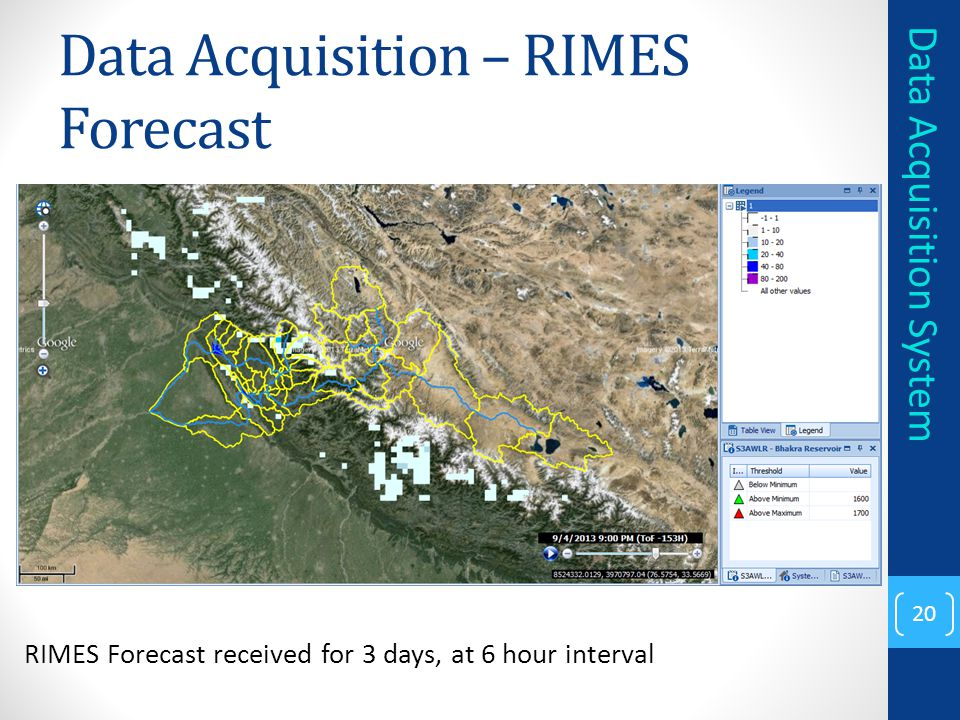 Data Acquisition – RIMES Forecast 20 Data Acquisition System RIMES Forecast received for 3 days, at 6 hour interval