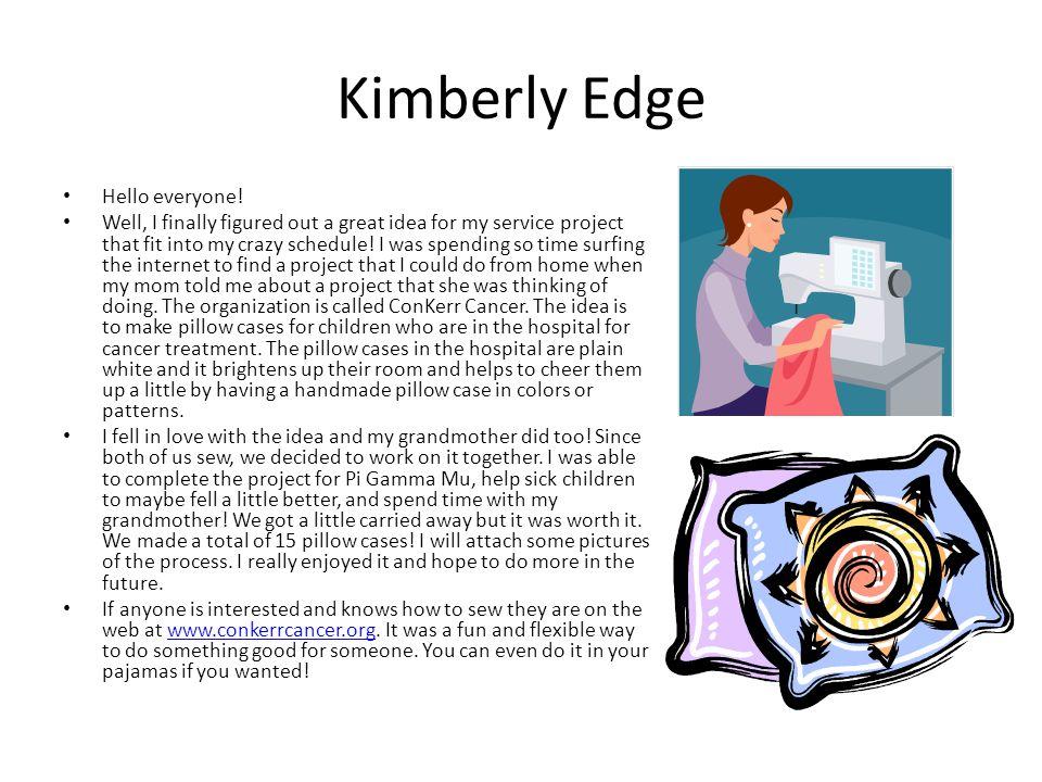 Kimberly Edge Hello everyone.