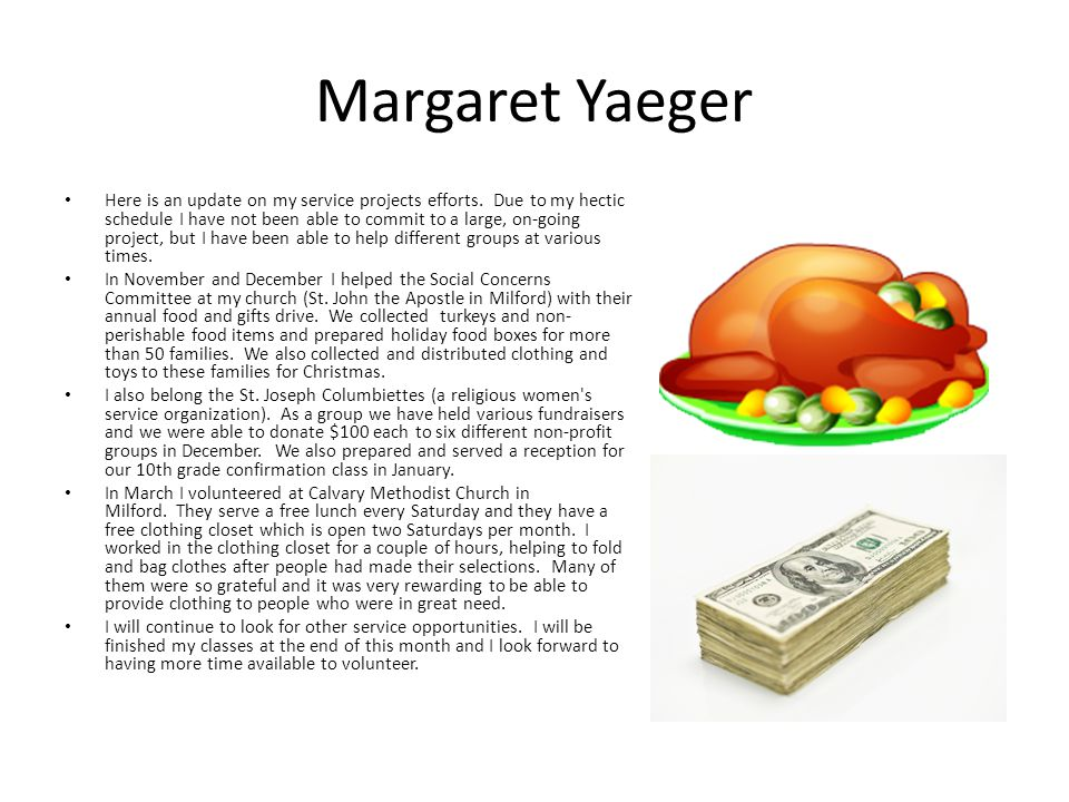 Margaret Yaeger Here is an update on my service projects efforts.