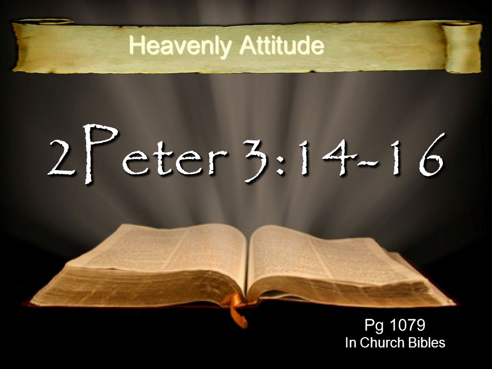 2Peter 3:14-16 Pg 1079 In Church Bibles Heavenly Attitude