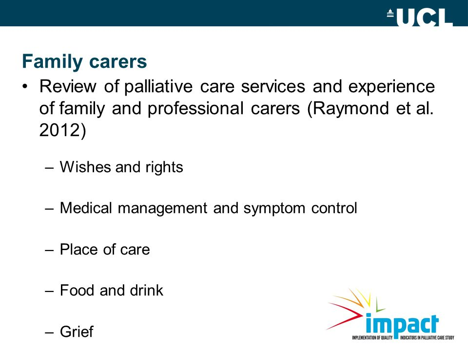 Family carers Review of palliative care services and experience of family and professional carers (Raymond et al.